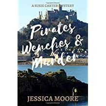 Pirates, Wenches & Murder: Cozy Murder Mystery Set In Cornwall For Lovers Of Murder Mysteries, Pirates & Morning Tea Parties (Susie Carter Cozy Murder Mystery Series)