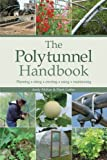 img - for The Polytunnel Handbook: Planning/Siting/Erecting/Using/Maintaining by Mark Gatter (2008-12-01) book / textbook / text book