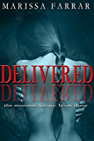 Delivered (The Monster Trilogy Book 3)