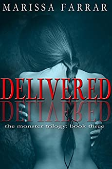 Delivered (The Monster Trilogy Book 3) by [Farrar, Marissa]