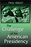 The Challenge of the American Presidency, Abbott, Philip, 1577662865