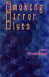 Smoking Mirror Blues (Wordcraft Speculative Writers Series)