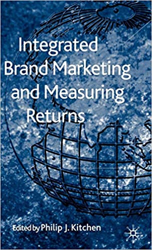 Integrated Brand Marketing and Measuring Returns