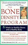 The Bone Density Program: 6 Weeks to Strong Bones and a Healthy Body