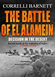 The Battle of El Alamein: Decision in the Desert by Correlli Barnett front cover