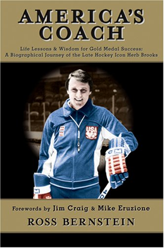 America's Coach: Life Lessons & Wisdom for Gold Medal Success: A Biographical Journey of the Late Hockey Icon Herb - America Medal