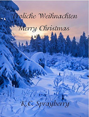 Fröhliche Weihnachten: Merry Christmas by [Sprayberry, K. C.]