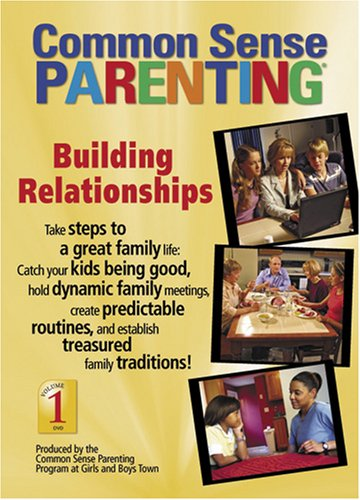 1: Common Sense Parenting: Building Relationships (Common Sense Parenting DVD)