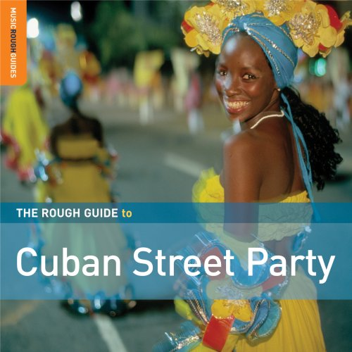Rough Guide To Cuban Street Party by World Music Network