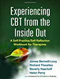 img - for Experiencing CBT from the Inside Out: A Self-Practice/Self-Reflection Workbook for Therapists (Self-Practice/Self-Reflection Guides for Psychotherapists) by James Bennett-Levy (2015-03-25) book / textbook / text book