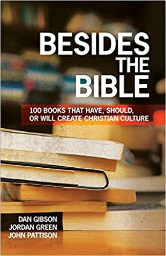 Besides the Bible: 100 Books that Have, Should, or Will
