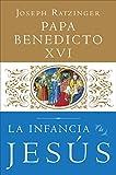 La Infancia de Jesus (Jesus de Nazareth) (Spanish Edition)