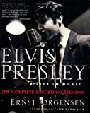 Elvis Presley: A Life in Music--The Complete Recording Sessions