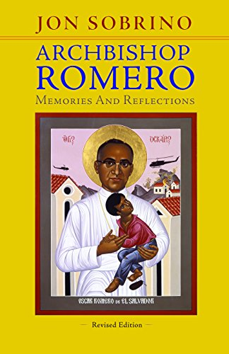 Archbishop Romero: Memories and Reflections
