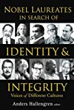 Nobel Laureates in Search of Identity and Integrity, , 9812560742