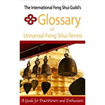 International Feng Shui Guild's Glossary of Universal Feng Shui Terms