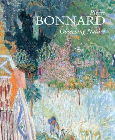 Pierre Bonnard: Observing Nature