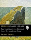 img - for Playtime Games for Boys and Girls, Told in Story Form book / textbook / text book