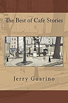 The Best of Cafe Stories (vol. 1) by [Guarino, Jerry]