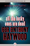 All the Lucky Ones Are Dead (The Aaron Gunner Mysteries)
