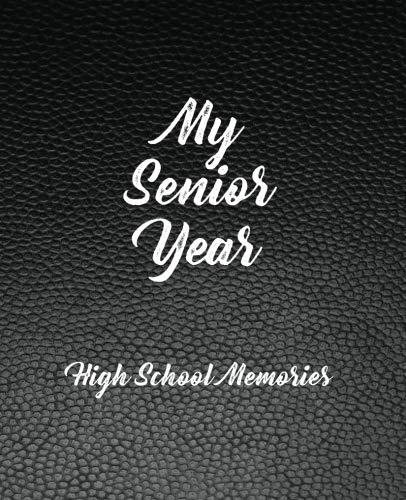 My Senior Year - High School Memories: Notebook Journal with Categories -150 pages (High School Memories - 4 Year Collection) (Volume 4)