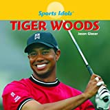Tiger Woods, Jason Glaser, 1404241795