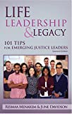 img - for Life, Leadership, and Legacy: 101 Tips for Emerging Justice Leaders, Second Edition book / textbook / text book