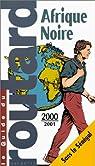 Guide du routard. Afrique Noire. 2000-2001 par Guide du Routard
