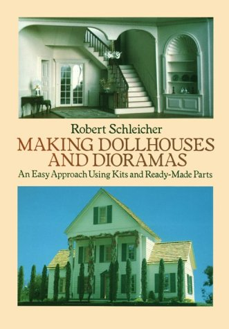 Making Dollhouses and Dioramas: An Easy Approach Using Kits and Ready-Made Parts - Diorama Part