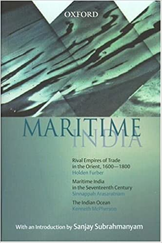 Maritime India: Rival Empires of Trade in the Orient, 1600-1800