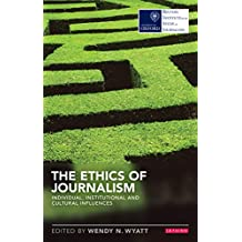 The Ethics of Journalism: The Decline of Newspapers and the Rise of Digital Media (Reuters Institute for the Study of Journalism)