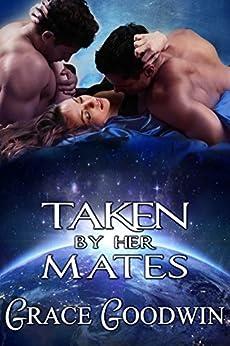 Taken by Her Mates (Interstellar Brides Book 4) by [Goodwin, Grace]