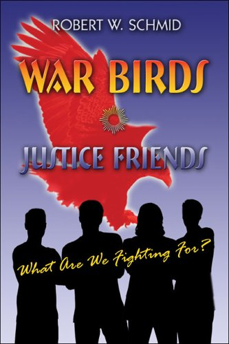 Read Online War Birds-Justice Friends: What Are We Fighting For? ebook