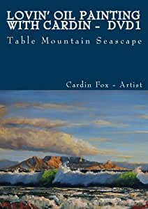 Lovin' Oil Painting with Cardin - DVD1 - Table Mountain Seascape[NON-US FORMAT, PAL]