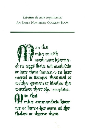 Libellus De Arte Coquinaria: An Early Northern Cookery Book (Medieval and Renaissance Texts & Studies)