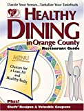 Healthy Dining in Orange County, Accents on Health, Inc., Staff and Anita Jones-Mue, 1879754142