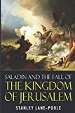 img - for Saladin and the Fall of the Kingdom of Jerusalem book / textbook / text book