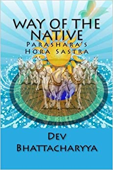 Way of the native: Parasara's Hora Sastra by Dev Bhattacharyya (2015-10-18)