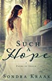 Such a Hope (Paths of Grace) (Volume 1) by  Sondra Kraak in stock, buy online here