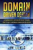 DOMAIN DRIVEN DESIGN: A Comprehensive Beginner's