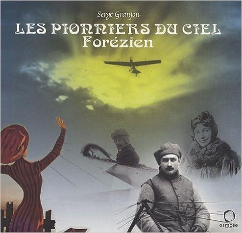 Téléchargement Les pionniers du ciel forézien pdf