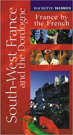 Vacances South-West France and the Dordogne France by the French