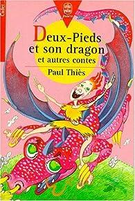 Deux-Pieds et son dragon et autres contes par Paul Thiès