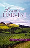 Love's Harvest, Peggy J. Herring, 1594930988