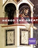 Herod the Great, Robert Greene, 0531158012