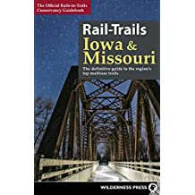 Rail-Trails Iowa and Missouri: The definitive guide to the region's top multiuse trails