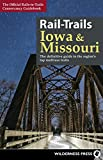 Rail-Trails Iowa and Missouri: The definitive guide to the region s top multiuse trails