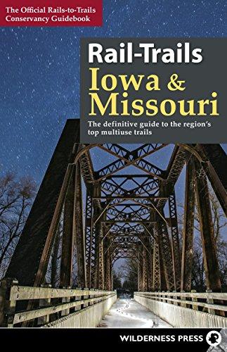 Rail-Trails Iowa and Missouri: The definitive guide to the region's top multiuse trails