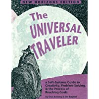 The Universal Traveler: Soft-Systems Guide to Creativity, Problem-Solving and the Process of Reaching Goals