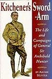 Kitchener's Sword Arm, Archie Hunter, 1873376545